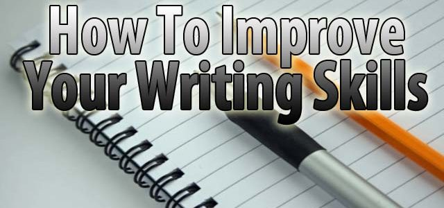How to Improve Your Writing Skills As A Blogger