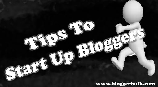 Tips to start up new bloggers